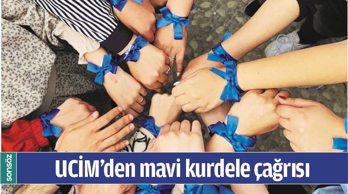 UCİM'DEN MAVİ KURDELE ÇAĞRISI