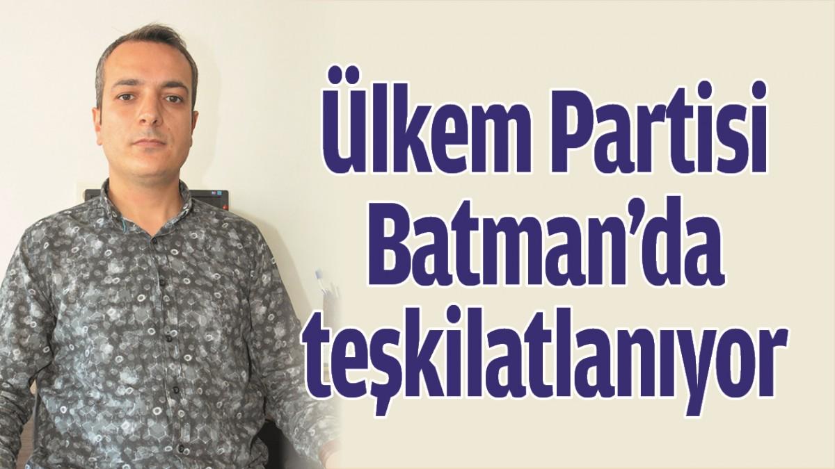ÜLKEM PARTİSİ BATMAN'DA TEŞKİLATLANIYOR