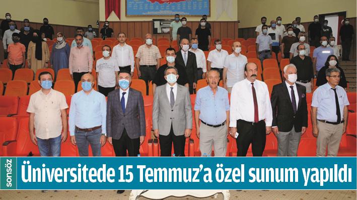 ÜNİVERSİTEDE 15 TEMMUZ'A ÖZEL SUNUM YAPILDI