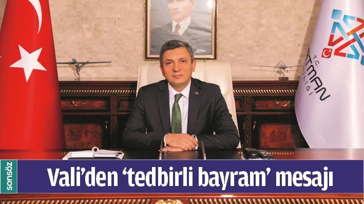 VALİ'DEN 'TEDBİRLİ BAYRAM' MESAJI