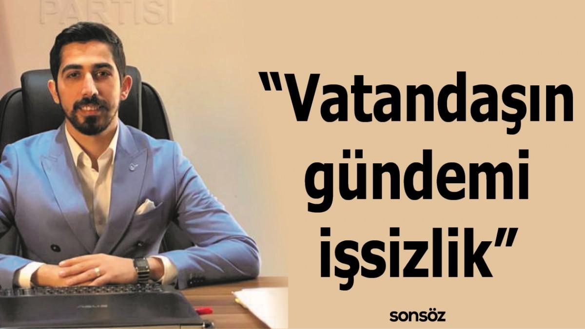 """""""VATANDAŞIN GÜNDEMİ İŞSİZLİK"""""""