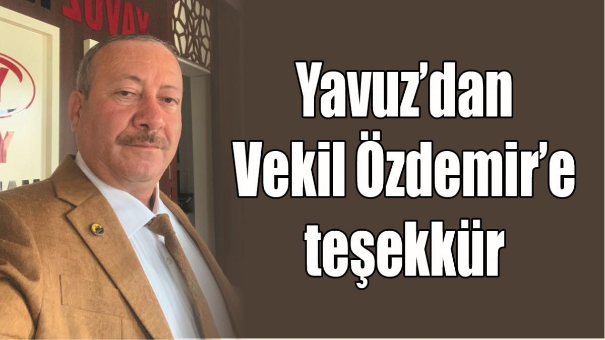 YAVUZ'DAN VEKİL ÖZDEMİR'E TEŞEKKÜR