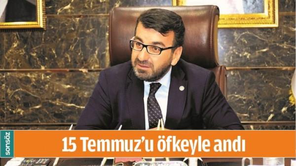 15 TEMMUZ'U ÖFKEYLE ANDI