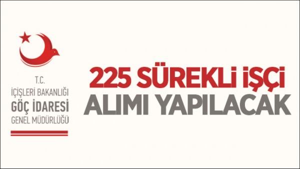 225 SÜREKLİ İŞÇİ ALINACAK