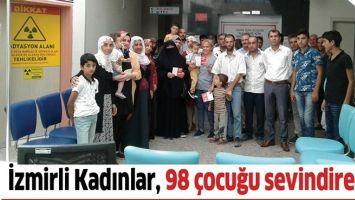 İZMİRLİ KADINLAR, 98 ÇOCUĞU SEVİNDİRECEK