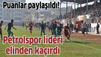 Petrolspor lideri elinden kaçırdı Petrolspor : 1 Manisa BŞBS. : 1
