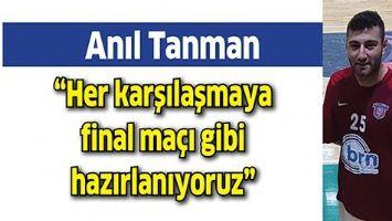 """""""HER KARŞILAŞMAYA FİNAL MAÇI GİBİ HAZIRLANIYORUZ"""""""