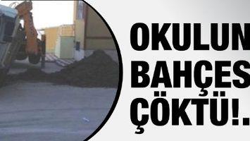 OKULUN BAHÇESİ ÇÖKTÜ!..