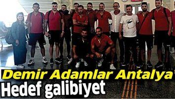 DEMİR ADAMLAR ANTALYA'DA