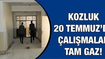KOZLUK 20 TEMMUZ'DA ÇALIŞMALAR TAM GAZ!