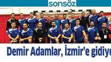 DEMİR ADAMLAR, İZMİR'E GİDİYOR