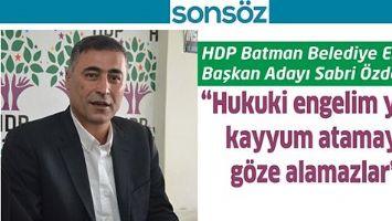 HDP BATMAN BELEDİYE EŞ BAŞKAN ADAYI SABRİ ÖZDEMİR;