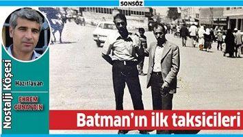 BATMAN'IN İLK TAKSİCİLERİ