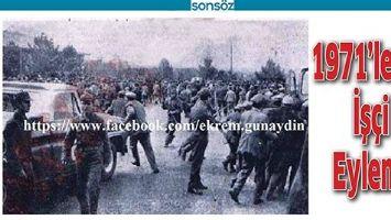 1971'LERDE İŞÇİ EYLEMİ