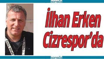 İLHAN ERKEN CİZRESPOR'DA