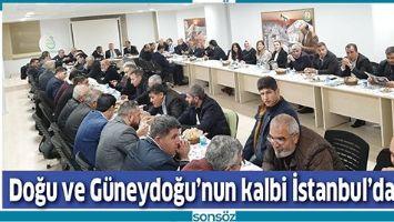 DOĞU VE GÜNEYDOĞU'NUN KALBİ İSTANBUL'DA ATTI