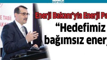 ENERJİ BAKANI'YLA ENERJİ PANELİ