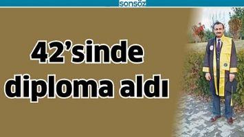 42'SİNDE DİPLOMA ALDI