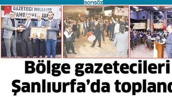 BÖLGE GAZETECİLERİ ŞANLIURFA'DA TOPLANDI