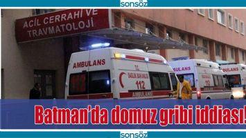 BATMAN'DA DOMUZ GRİBİ İDDİASI!