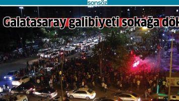 Galatasaray galibiyeti sokağa döktü