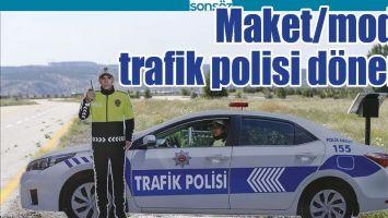 MAKET/MODEL TRAFİK POLİSİ DÖNEMİ