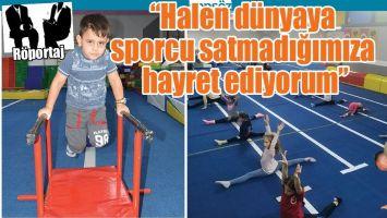 """""""HALEN DÜNYAYA SPORCU SATMADIĞIMIZA HAYRET EDİYORUM"""""""