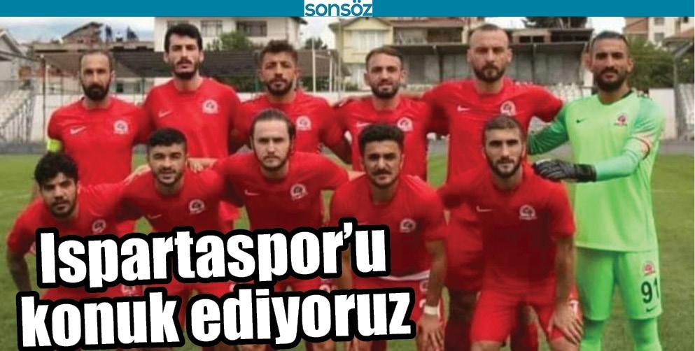 ISPARTASPOR'U KONUK EDİYORUZ