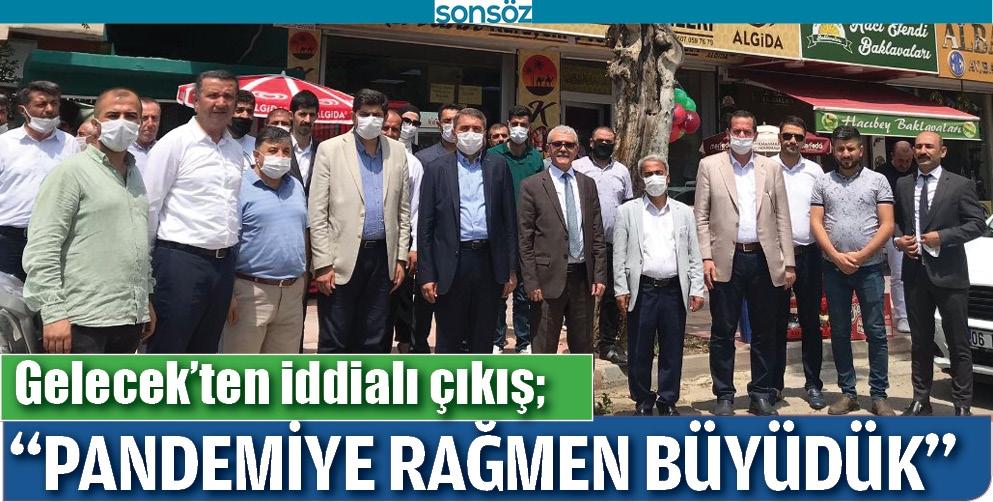 """""""PANDEMİYE RAĞMEN BÜYÜDÜK"""""""