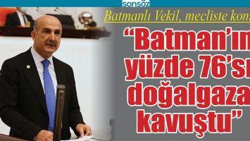 """""""BATMAN'IN YÜZDE 76'SI DOĞALGAZA KAVUŞTU"""""""