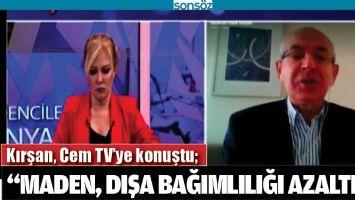 """""""MADEN, DIŞA BAĞIMLILIĞI AZALTIR"""""""
