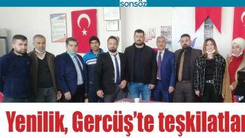 YENİLİK, GERCÜŞ'TE TEŞKİLATLANDI