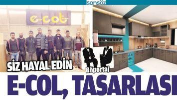 SİZ HAYAL EDİN, E-COL, TASARLASIN