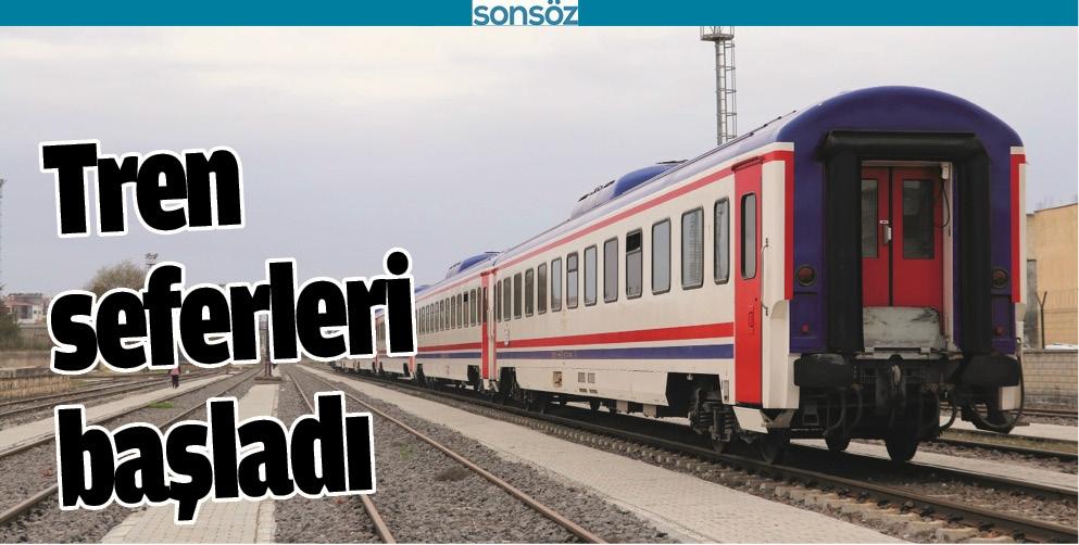 TREN SEFERLERİ BAŞLADI