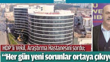 """""""HER GÜN YENİ SORUNLAR ORTAYA ÇIKIYOR"""""""