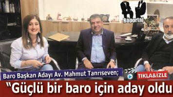 """""""GÜÇLÜ BİR BARO İÇİN ADAY OLDUM"""""""