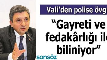"""""""GAYRETİ VE FEDAKÂRLIĞI İLE BİLİNİYOR"""""""