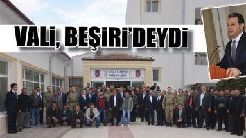 VALİ, BEŞİRİ'DEYDİ...