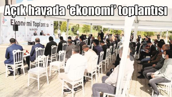 AÇIK HAVADA 'EKONOMİ' TOPLANTISI
