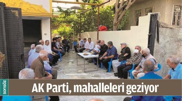 AK PARTİ, MAHALLELERİ GEZİYOR