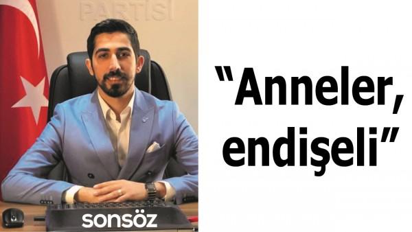 """""""ANNELER, ENDİŞELİ"""""""