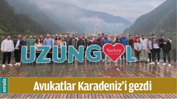 AVUKATLAR KARADENİZ'İ GEZDİ