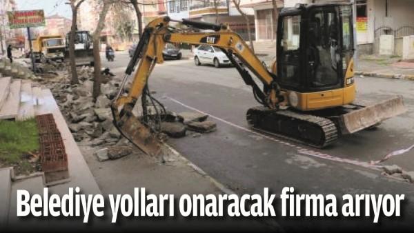 BELEDİYE YOLLARI ONARACAK FİRMA ARIYOR