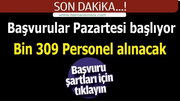 BİN 309 PERSONEL ALINACAK