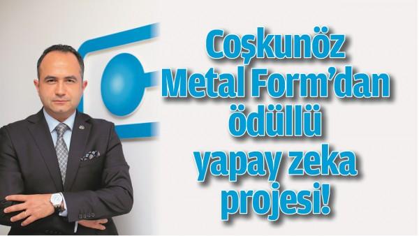 COŞKUNÖZ METAL FORM'DAN ÖDÜLLÜ YAPAY ZEKA PROJESİ!