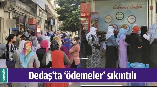 DEDAŞ'TA 'ÖDEMELER' SIKINTILI