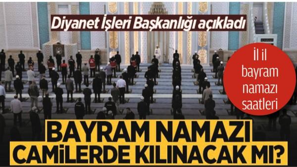 DİYANET İŞLERİ BAŞKANLIĞI'NDAN BAYRAM NAMAZI AÇIKLAMASI!