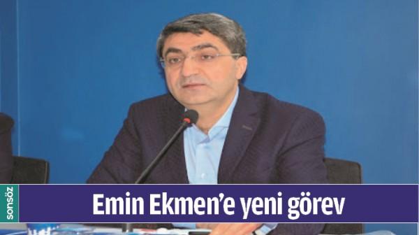 EMİN EKMEN'E YENİ GÖREV