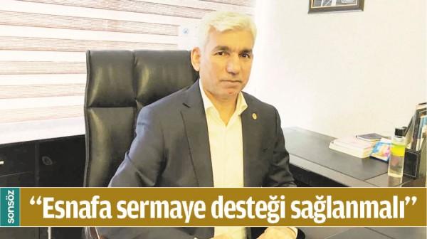"""""""ESNAFA SERMAYE DESTEĞİ SAĞLANMALI"""""""