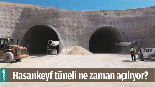 Hasankeyf tüneli ne zaman açılıyor?